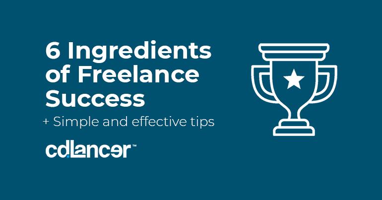 6-Ingredients-Freelance success secrets_cdlancer